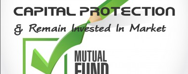 How to Achieve Capital Protection And Still Remain Invested in Market?